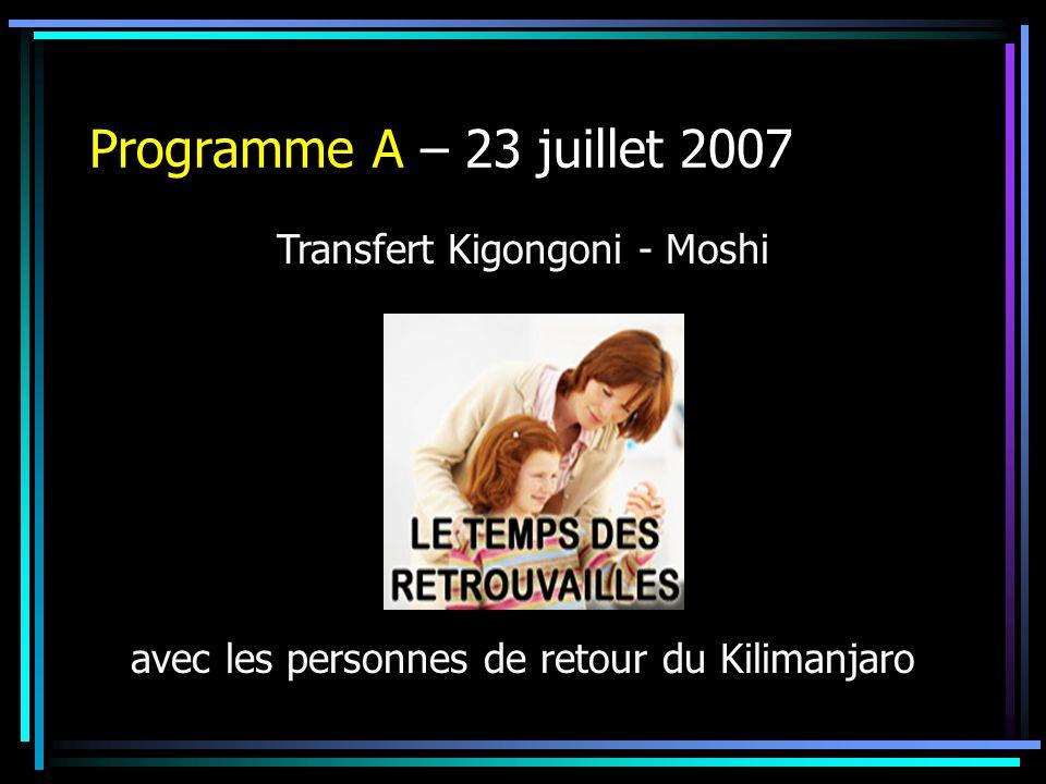 Programme A – 23 juillet 2007 avec les personnes de retour du Kilimanjaro Transfert Kigongoni - Moshi