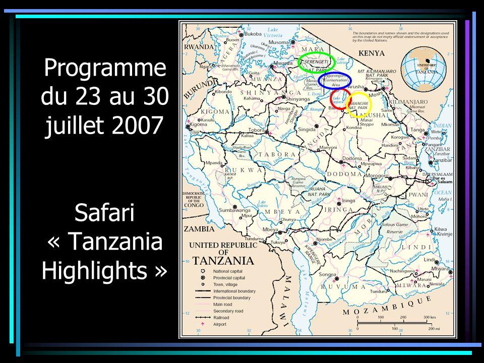 Programme du 23 au 30 juillet 2007 Safari « Tanzania Highlights »