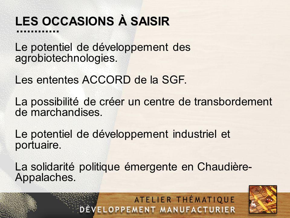 Le potentiel de développement des agrobiotechnologies. Les ententes ACCORD de la SGF. La possibilité de créer un centre de transbordement de marchandi