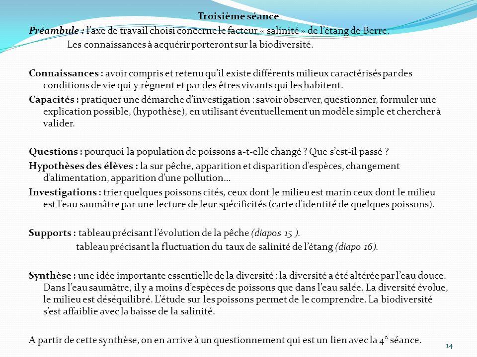 Troisième séance Préambule : laxe de travail choisi concerne le facteur « salinité » de létang de Berre. Les connaissances à acquérir porteront sur la