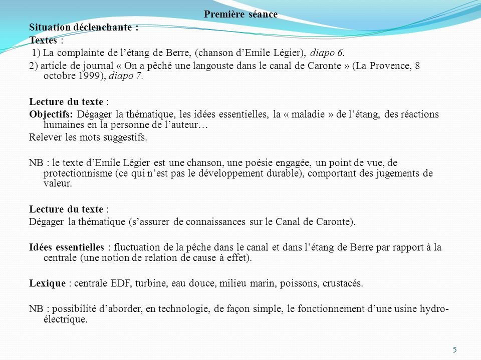 Première séance Situation déclenchante : Textes : 1) La complainte de létang de Berre, (chanson dEmile Légier), diapo 6. 2) article de journal « On a