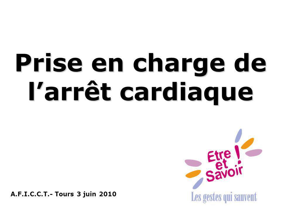 Prise en charge de larrêt cardiaque A.F.I.C.C.T.- Tours 3 juin 2010
