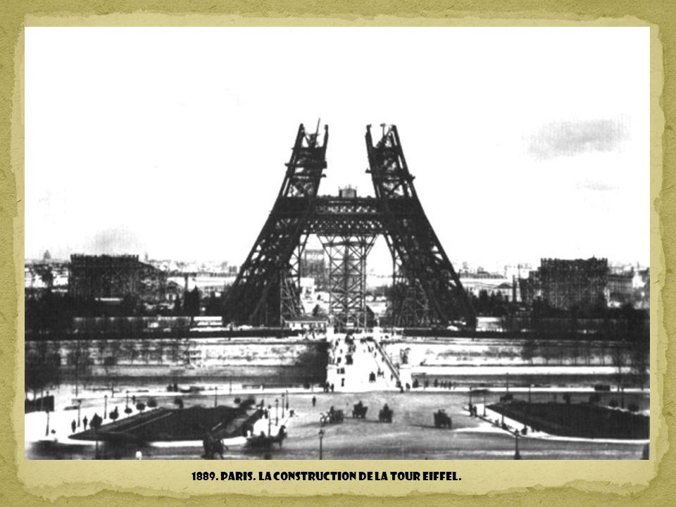 1889. Paris. La construction de la Tour Eiffel.
