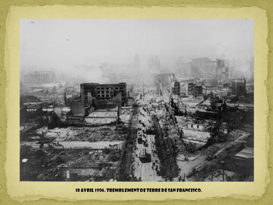 18 avril 1906. Tremblement de terre de San Francisco.