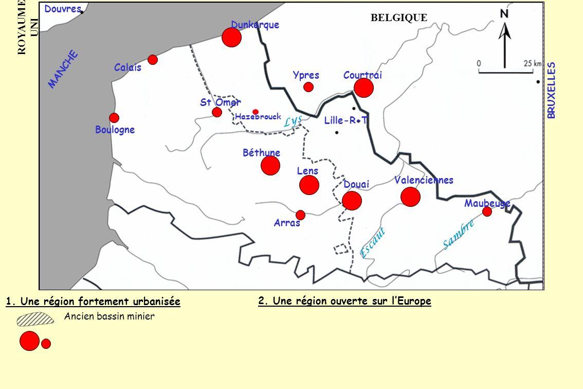 1. Une région fortement urbanisée 2. Une région ouverte sur lEurope Ancien bassin minier Lille-R-T Boulogne Calais Dunkerque St Omer Hazebrouck YpresC