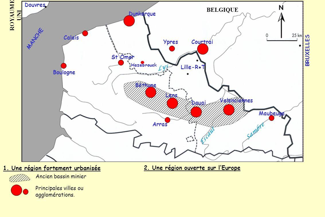 1. Une région fortement urbanisée 2. Une région ouverte sur lEurope Ancien bassin minier Principales villes ou agglomérations. Lille-R-T Boulogne Cala
