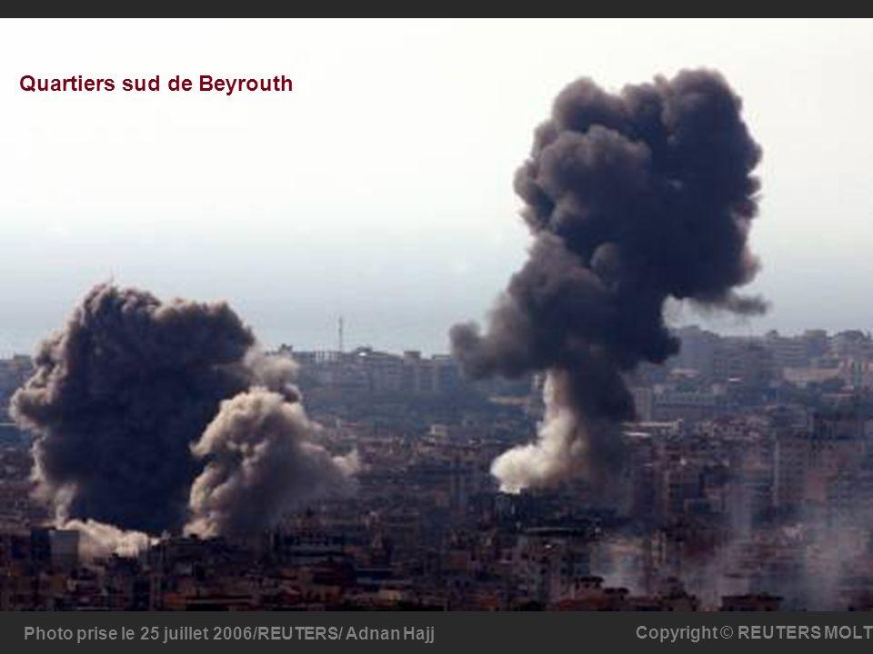 Quartiers sud de Beyrouth Photo prise le 25 juillet 2006/REUTERS/ Adnan Hajj Copyright © REUTERS MOLT