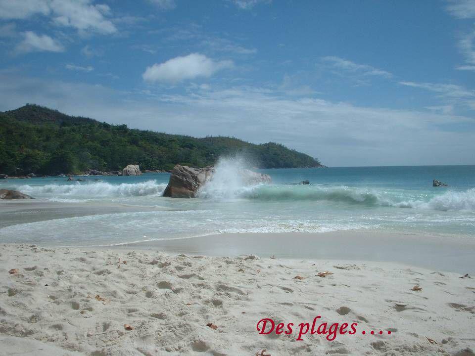 Et des plages ….