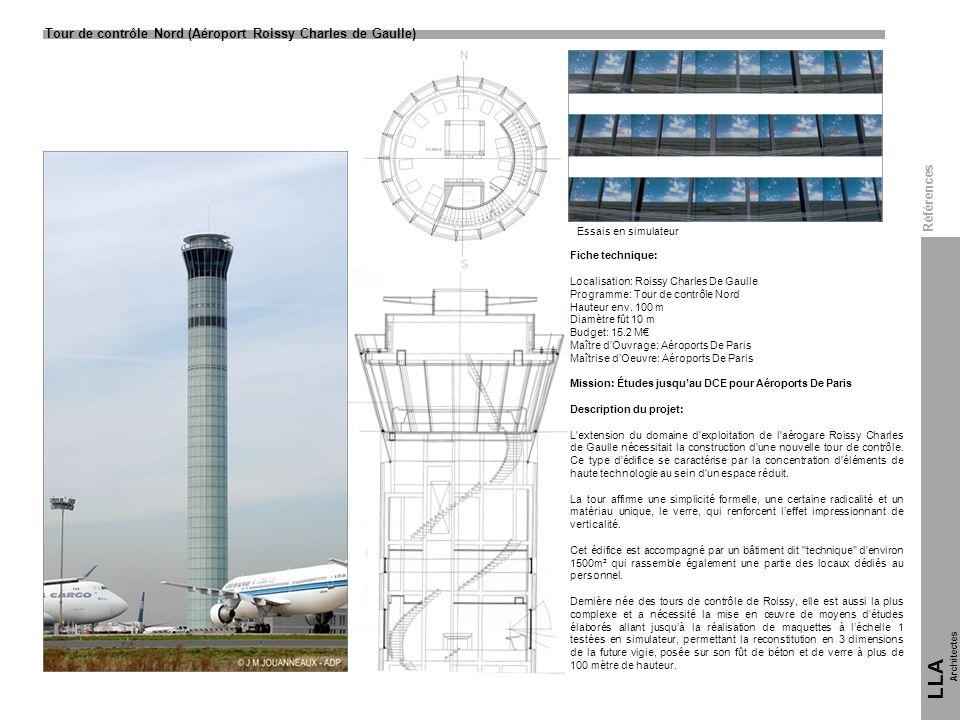 Tour de contrôle Nord (Aéroport Roissy Charles de Gaulle) LLA Architectes Références Fiche technique: Localisation: Roissy Charles De Gaulle Programme