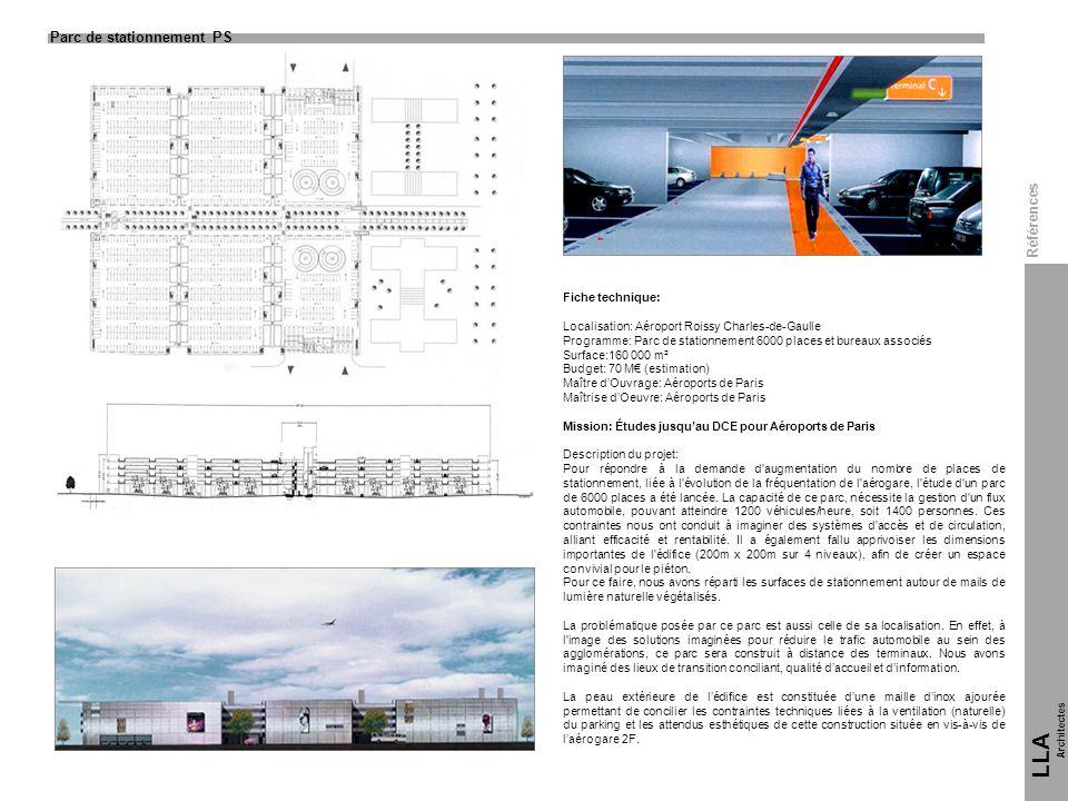 Fiche technique: Localisation: Aéroport Roissy Charles-de-Gaulle Programme: Parc de stationnement 6000 places et bureaux associés Surface:160 000 m² B