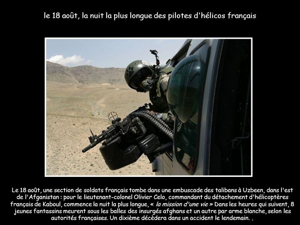 le 18 août, la nuit la plus longue des pilotes d'hélicos français Le 18 août, une section de soldats français tombe dans une embuscade des talibans à
