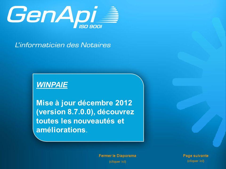 WINPAIE Mise à jour décembre 2012 (version 8.7.0.0), découvrez toutes les nouveautés et améliorations. Fermer le Diaporama (cliquer ici) Page suivante
