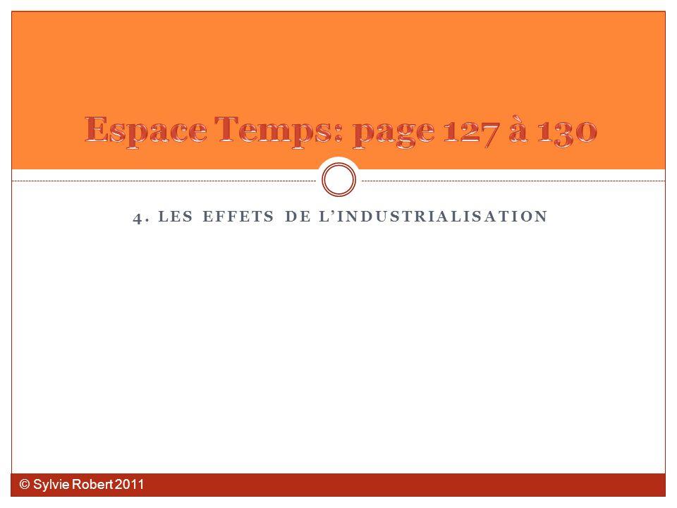 4. LES EFFETS DE LINDUSTRIALISATION © Sylvie Robert 2011