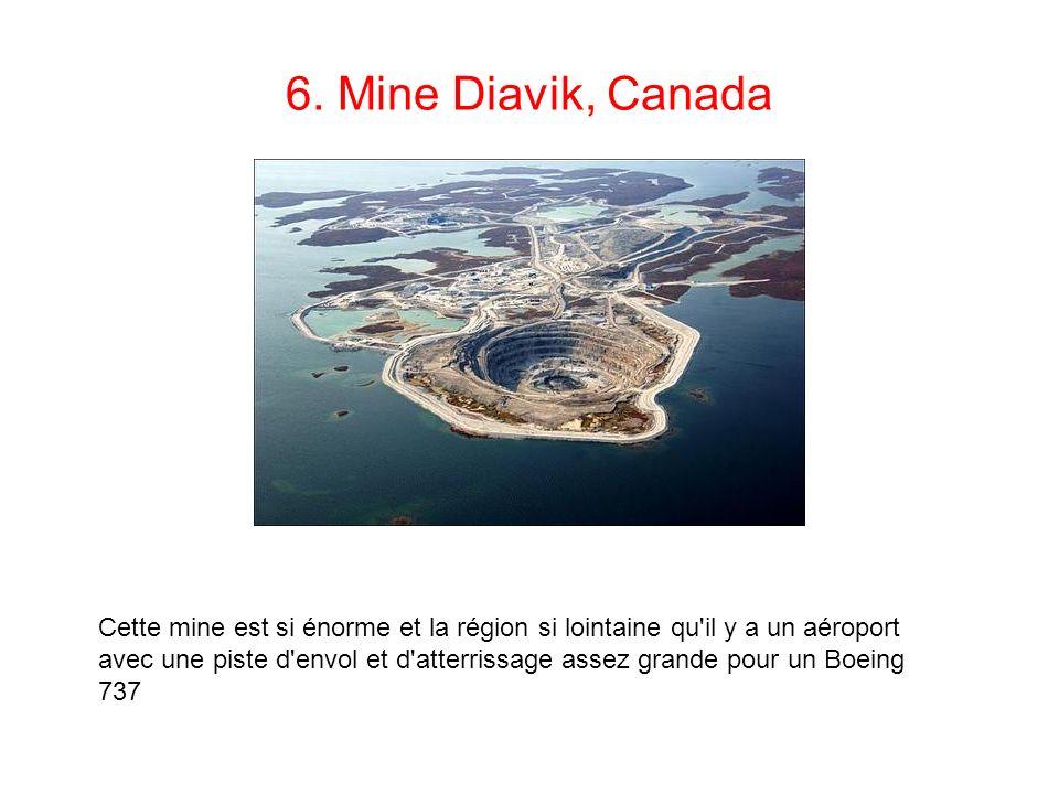 6. Mine Diavik, Canada Cette mine est si énorme et la région si lointaine qu'il y a un aéroport avec une piste d'envol et d'atterrissage assez grande