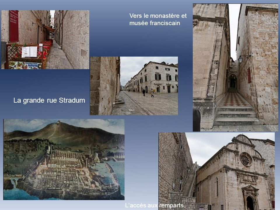 Eglise St Sauveur La grande rue Stradum Eglise St Blaise Couvent de St.Claire Grande fontaine d Onofrio