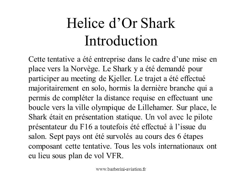 www.barberini-aviation.fr Helice dOr Shark Introduction Cette tentative a été entreprise dans le cadre dune mise en place vers la Norvège. Le Shark y