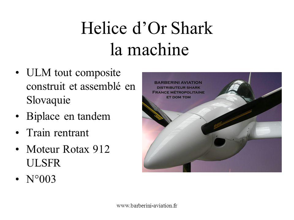 www.barberini-aviation.fr Helice dOr Shark la machine ULM tout composite construit et assemblé en Slovaquie Biplace en tandem Train rentrant Moteur Ro