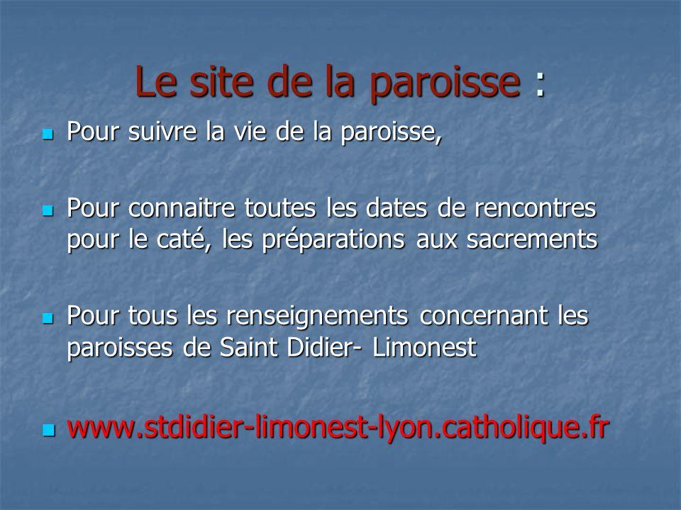 Le site de la paroisse : Pour suivre la vie de la paroisse, Pour suivre la vie de la paroisse, Pour connaitre toutes les dates de rencontres pour le c