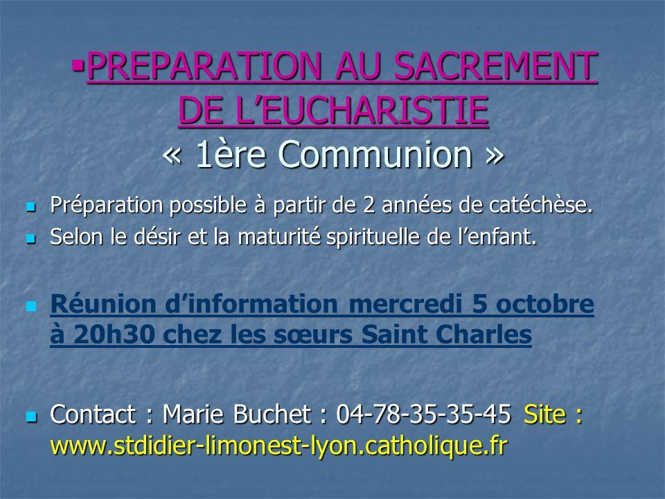PREPARATION AU SACREMENT DE LEUCHARISTIE « 1ère Communion » PREPARATION AU SACREMENT DE LEUCHARISTIE « 1ère Communion » Préparation possible à partir