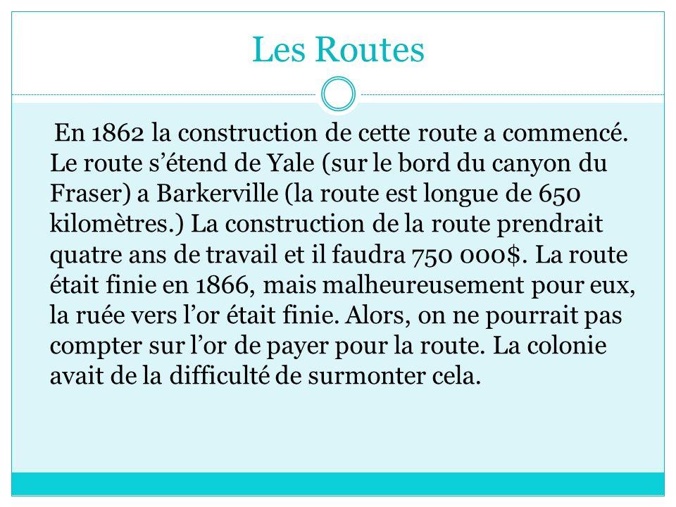 Les Routes En 1862 la construction de cette route a commencé.
