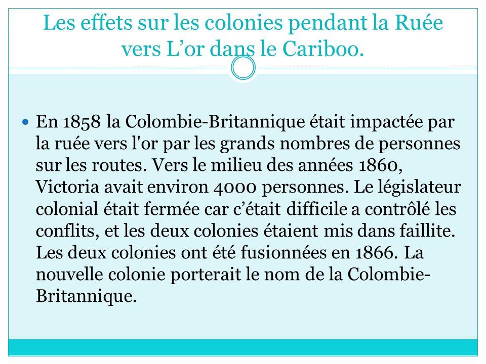 Les effets sur les colonies pendant la Ruée vers Lor dans le Cariboo.