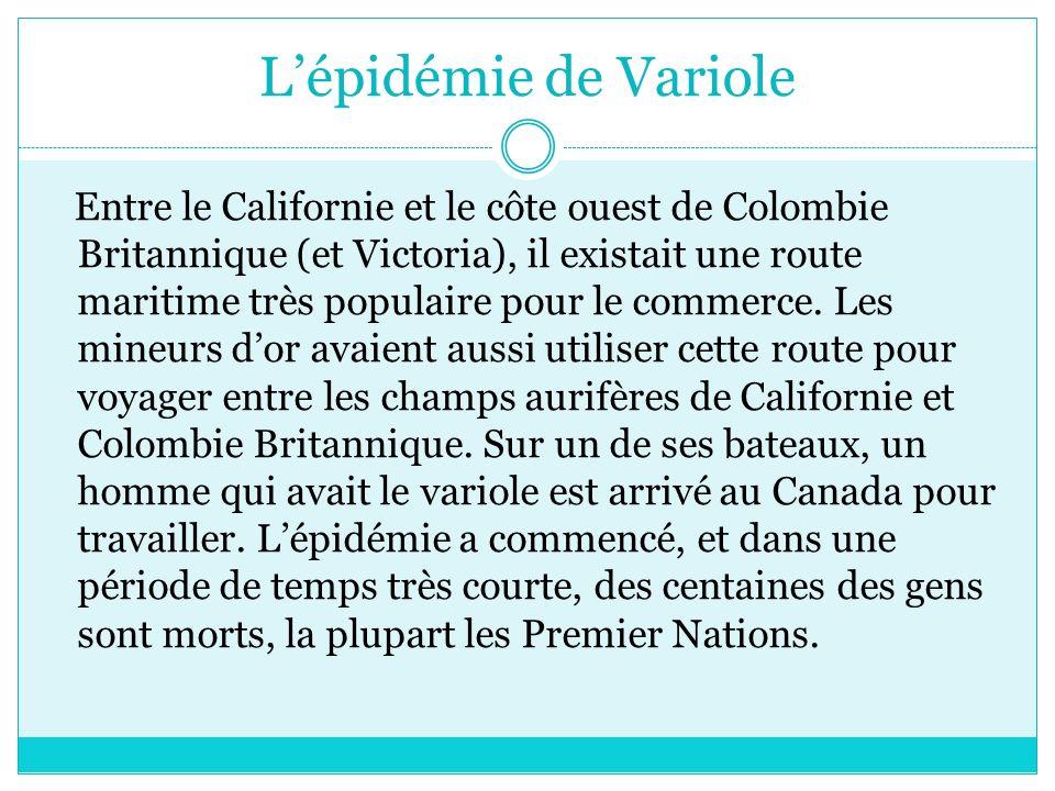 Lépidémie de Variole Entre le Californie et le côte ouest de Colombie Britannique (et Victoria), il existait une route maritime très populaire pour le commerce.