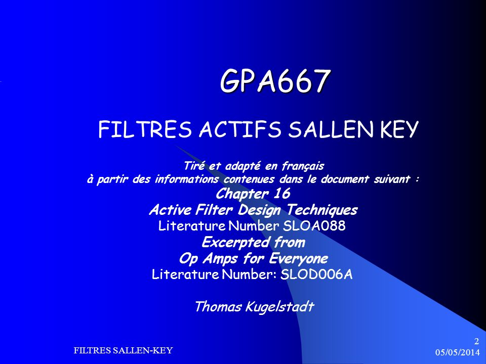 05/05/2014 FILTRES SALLEN-KEY 3 Texas Instruments Incorporated and its subsidiaries (TI) reserve the right to make corrections, modifications, enhancements, improvements, and other changes to its products and services at any time and to discontinueany product or service without notice.