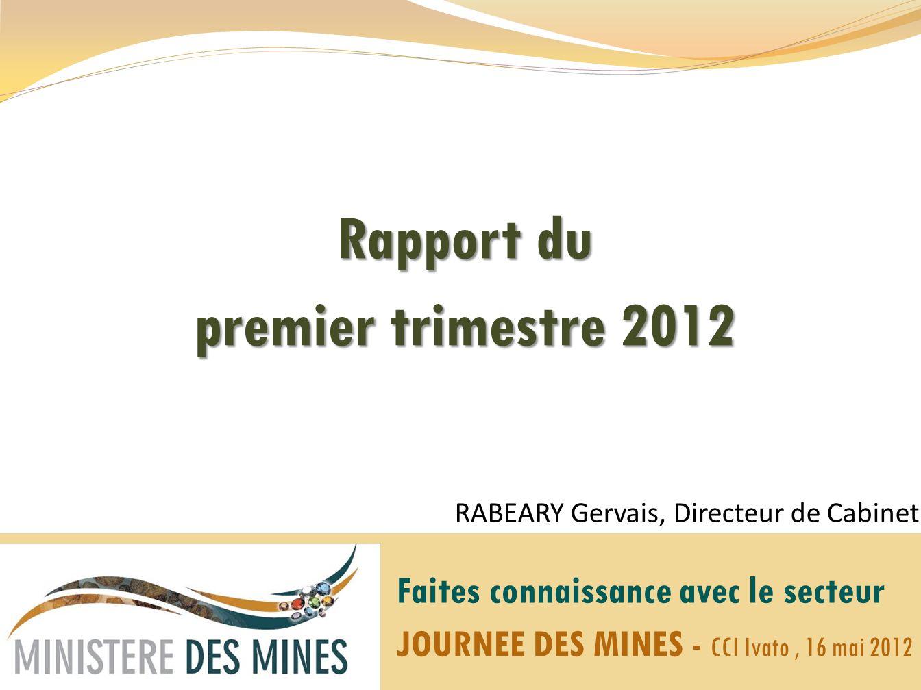 PLAN PROPOS INTRODUCTIFS MISE EN ŒUVRE POLITIQUE MINIERE REALISATIONS TECHNIQUES BILAN PREMIER TRIMESTRE 2012