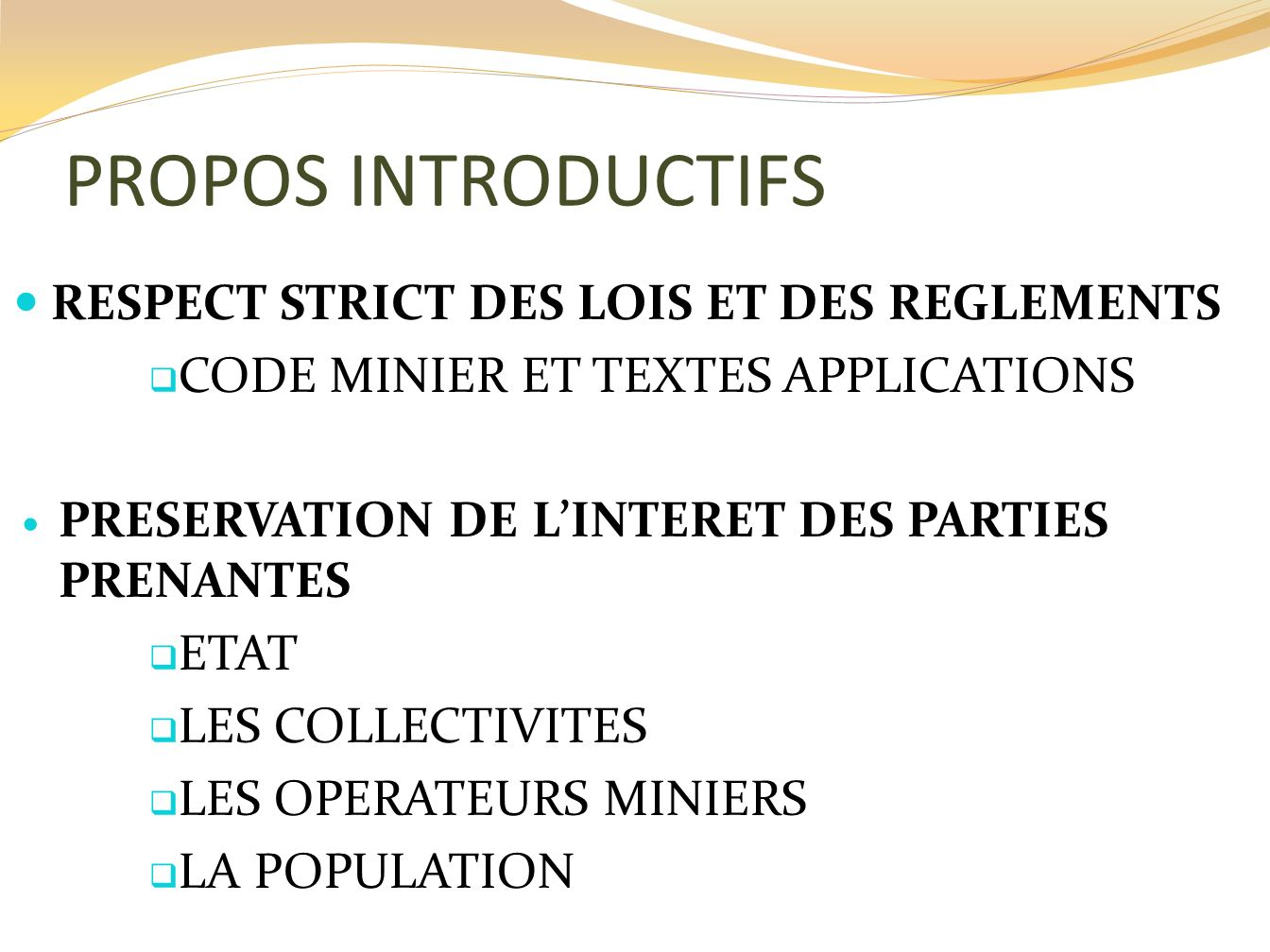 PROPOS INTRODUCTIFS RESPECT STRICT DES LOIS ET DES REGLEMENTS CODE MINIER ET TEXTES APPLICATIONS PRESERVATION DE LINTERET DES PARTIES PRENANTES ETAT L