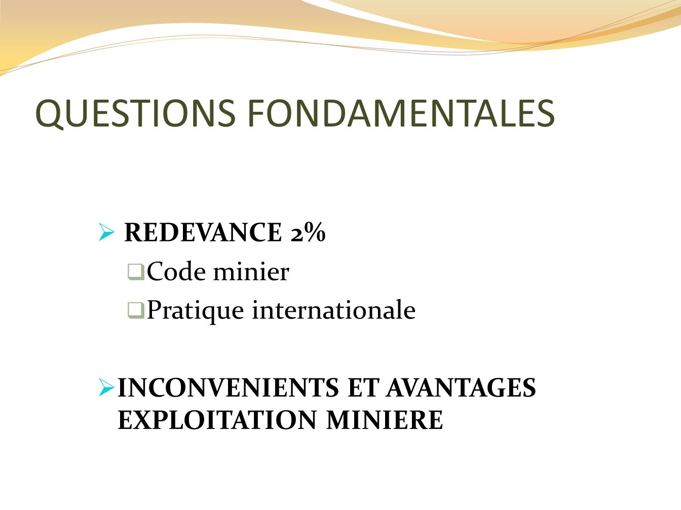 QUESTIONS FONDAMENTALES REDEVANCE 2% Code minier Pratique internationale INCONVENIENTS ET AVANTAGES EXPLOITATION MINIERE