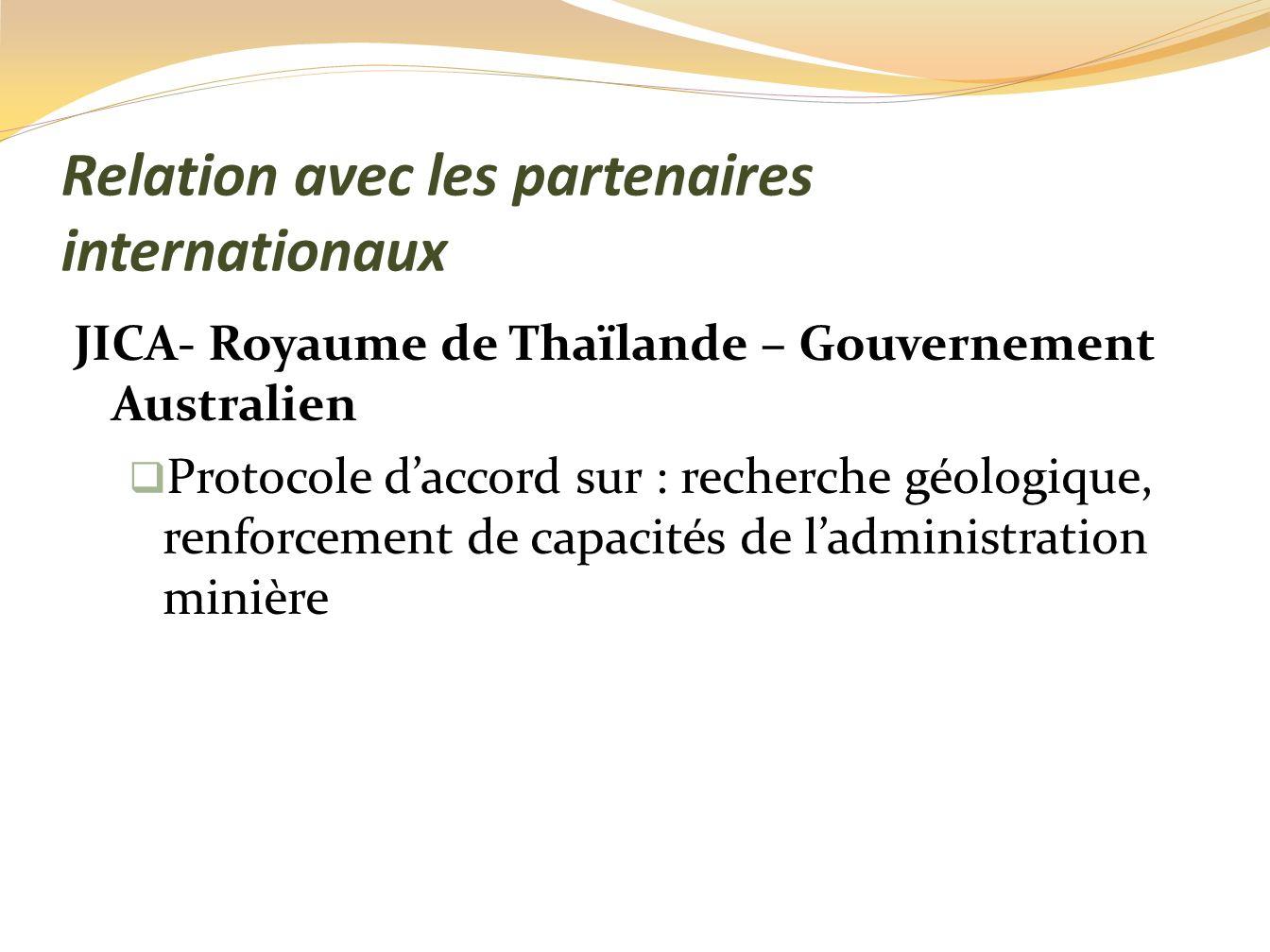 Relation avec les partenaires internationaux WWF: -Protocole daccord sur lintégration des dimensions environnementales dans les activités minières Banque mondiale: - reprise des activités initiées avec la Banque mondiale à travers le PGRM