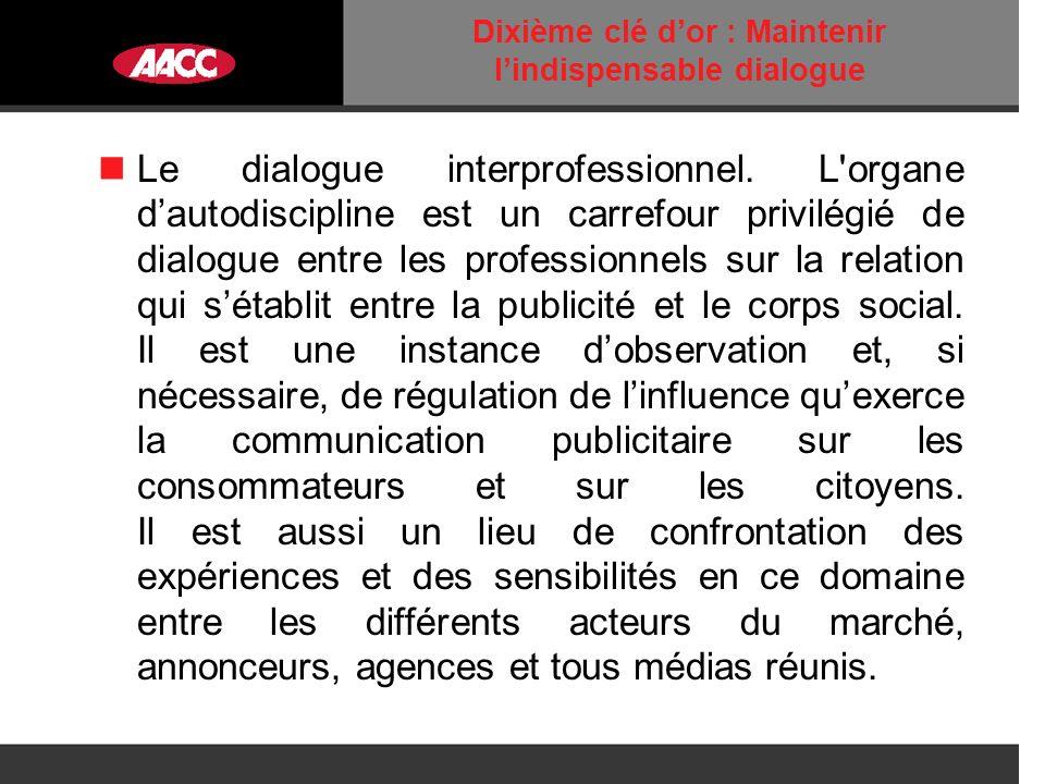 Dixième clé dor : Maintenir lindispensable dialogue Le dialogue interprofessionnel.