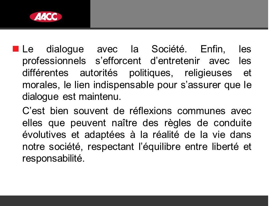 Le dialogue avec la Société.