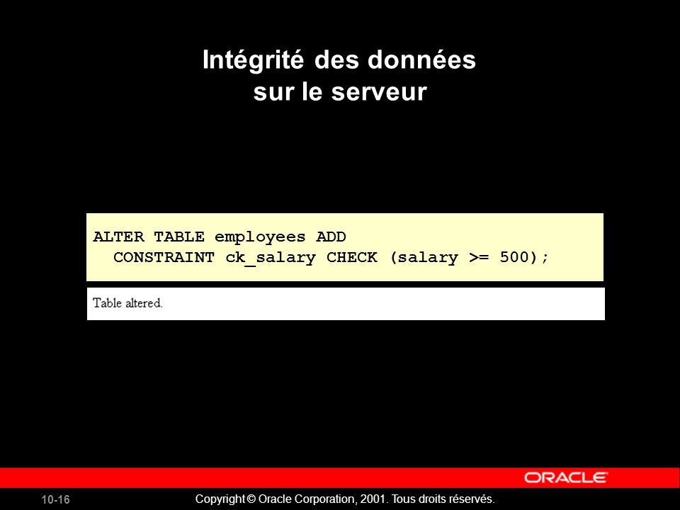 10-16 Copyright © Oracle Corporation, 2001. Tous droits réservés.