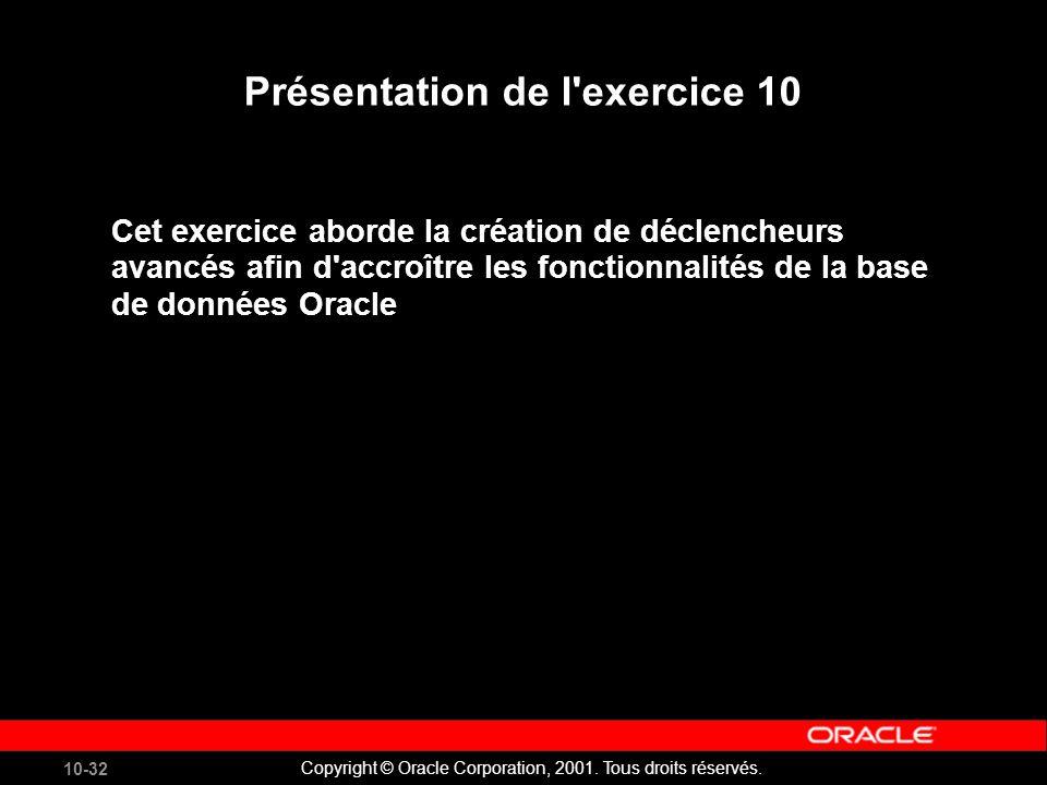 10-32 Copyright © Oracle Corporation, 2001. Tous droits réservés.