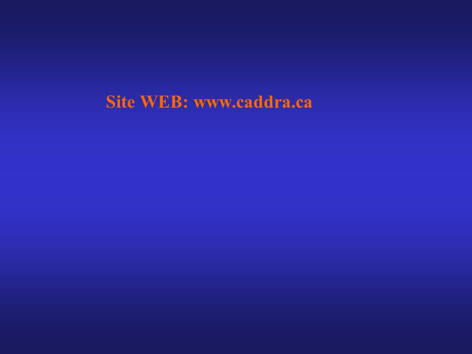 Site WEB: www.caddra.ca