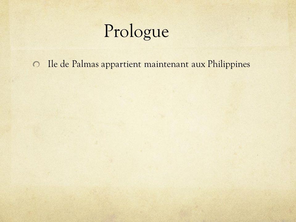 Prologue Ile de Palmas appartient maintenant aux Philippines