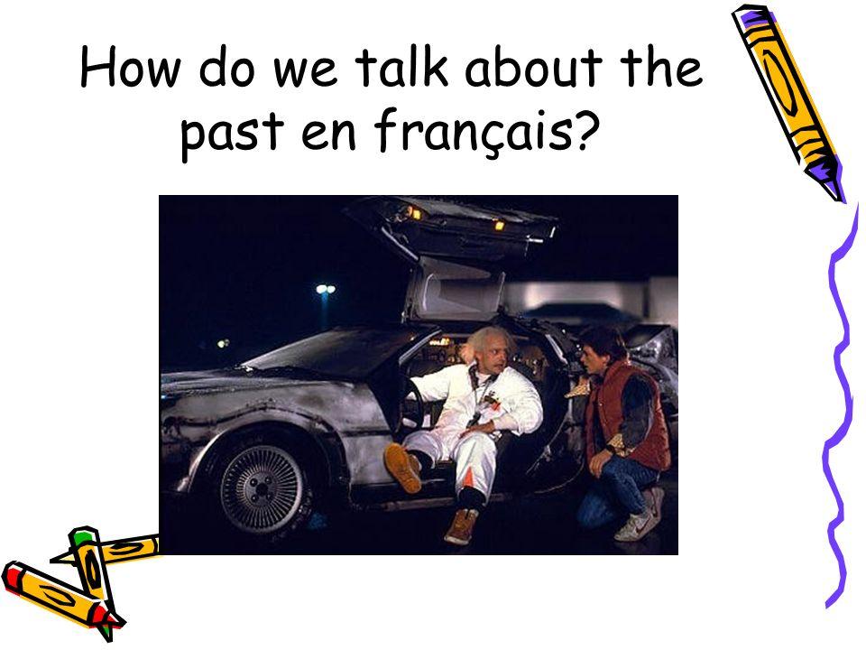 How do we talk about the past en français
