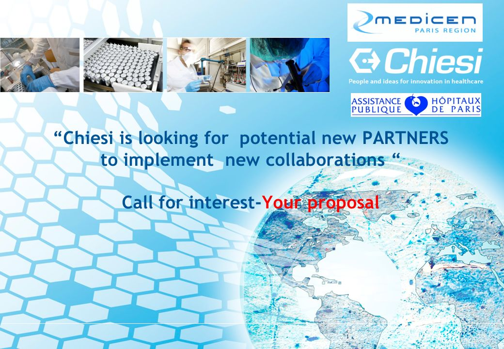 Chiesi is looking for potential new PARTNERS to implement new collaborations Call for interest-Your proposal