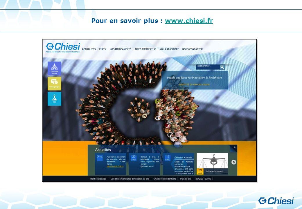 Pour en savoir plus : www.chiesi.frwww.chiesi.fr