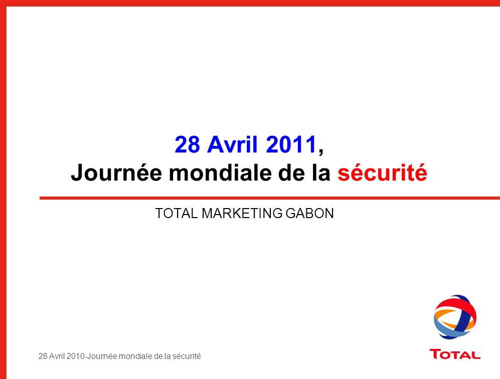 28 Avril 2010-Journée mondiale de la sécurité 28 Avril 2011, Journée mondiale de la sécurité TOTAL MARKETING GABON