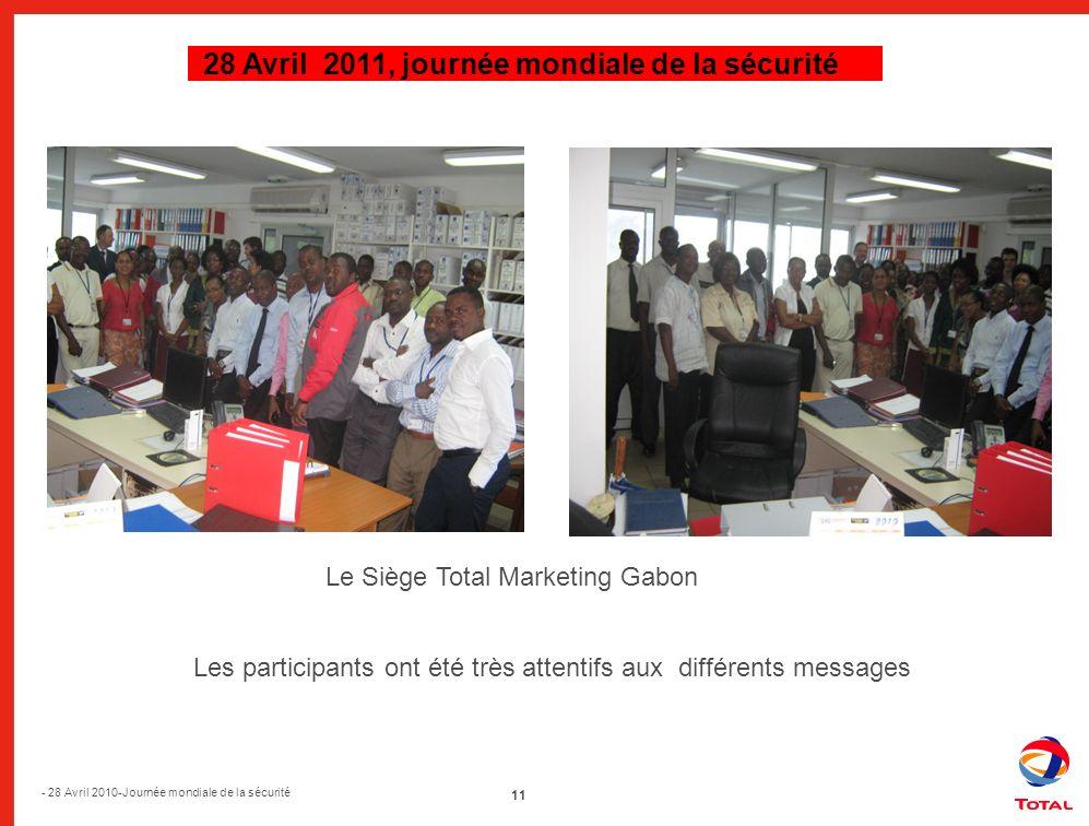 11 - 28 Avril 2010-Journée mondiale de la sécurité 28 Avril 2011, journée mondiale de la sécurité Les participants ont été très attentifs aux différen