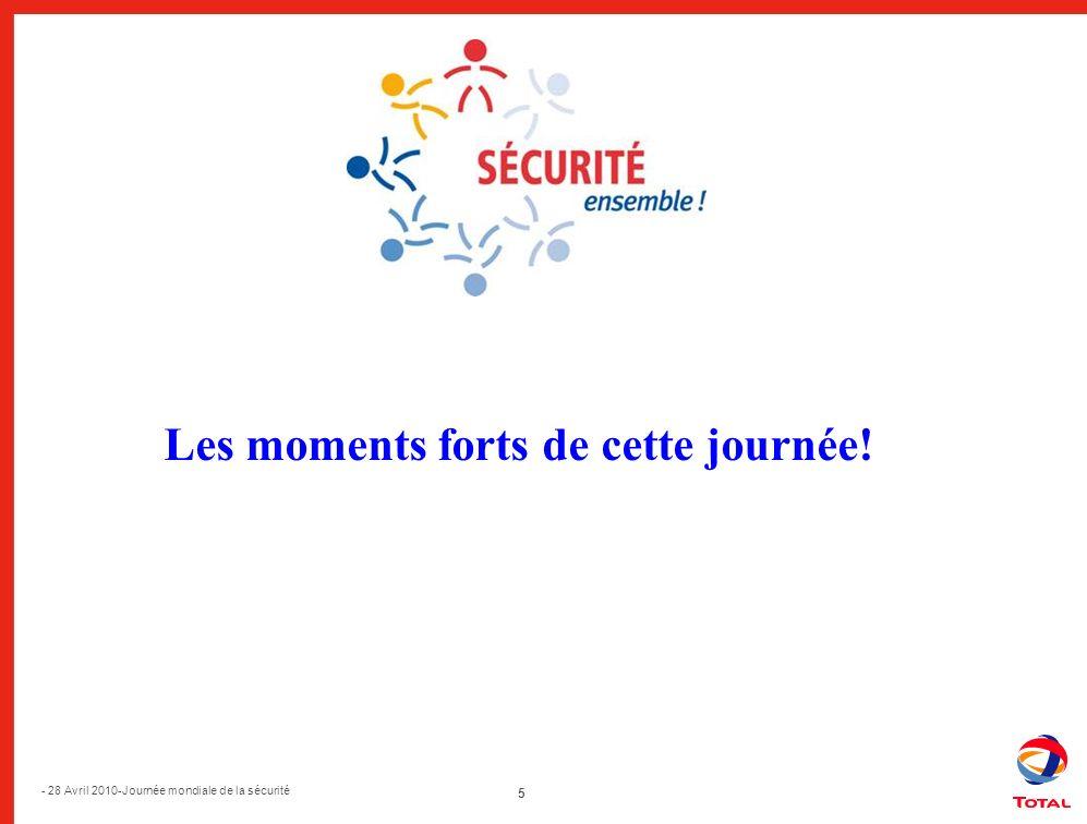 5 - 28 Avril 2010-Journée mondiale de la sécurité Les moments forts de cette journée!