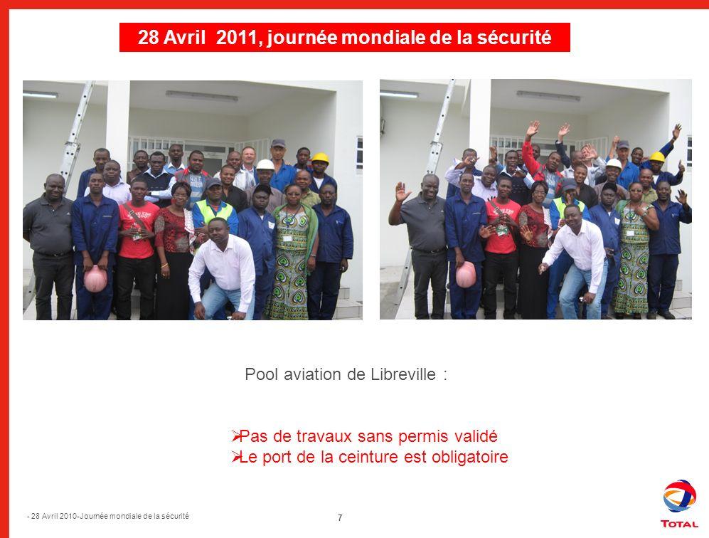 7 - 28 Avril 2010-Journée mondiale de la sécurité 28 Avril 2010, journée mondiale de la sécurité 28 Avril 2011, journée mondiale de la sécurité Pool a