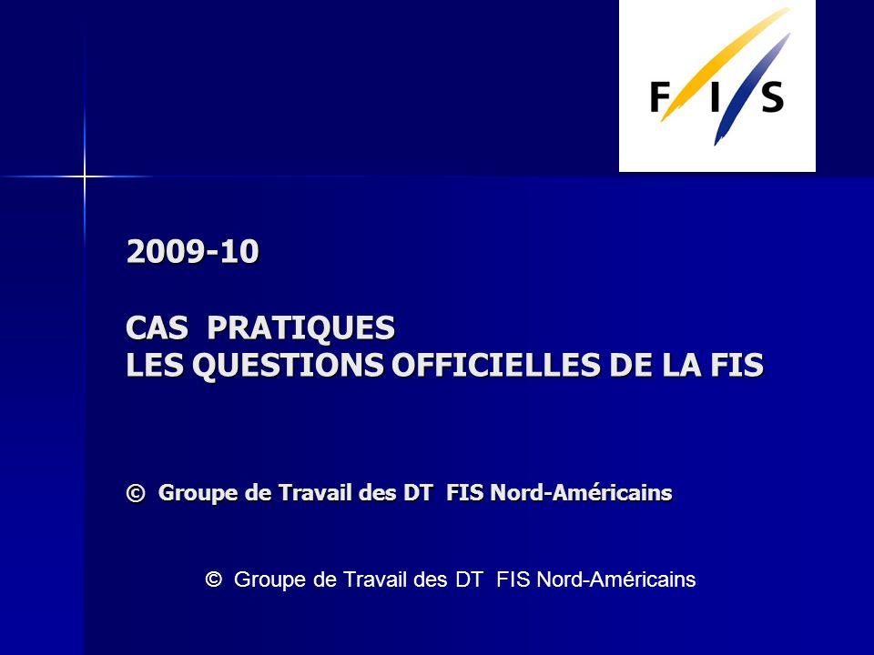 Vous vérifiez les quotas FIS et les Précisions de la saison courante.
