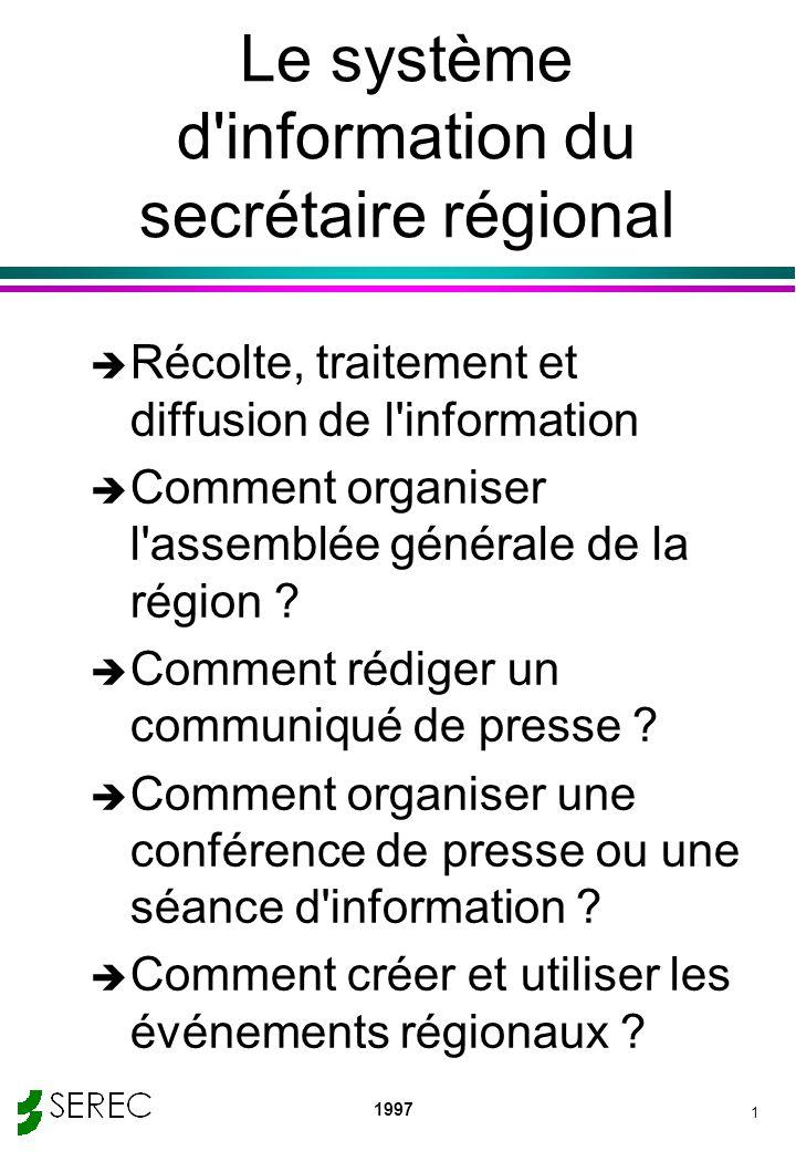 1997 1 Le système d information du secrétaire régional è Récolte, traitement et diffusion de l information è Comment organiser l assemblée générale de la région .