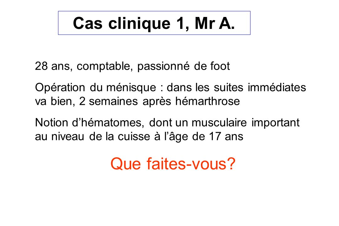 Cas clinique 1, Mr A.