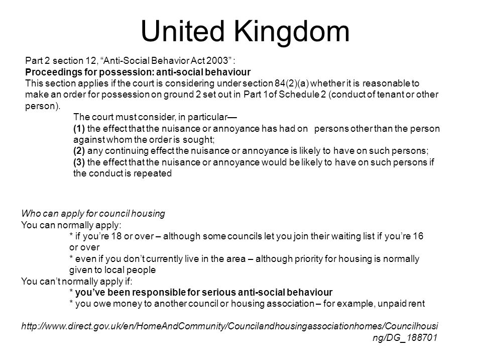 United Kingdom Part 2 section 12, Anti-Social Behavior Act 2003 : Proceedings for possession: anti-social behaviour This section applies if the court