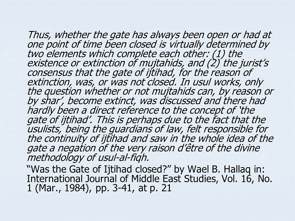 Thus, whether the gate has always been open or had at one point of time been closed is virtually determined by two elements which complete each other: