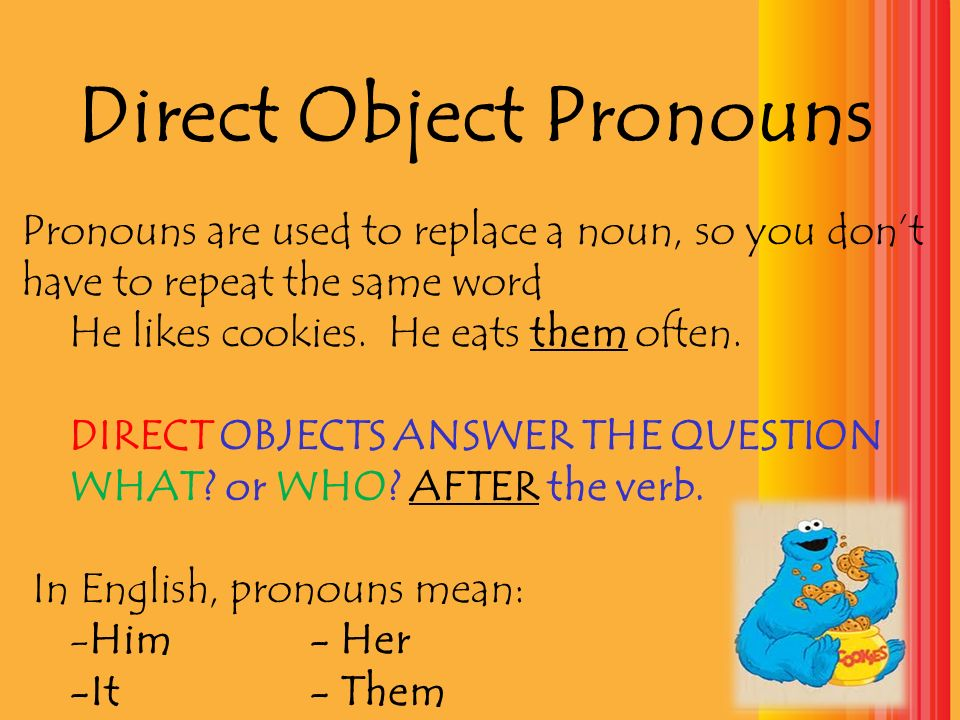 Indirect Object Pronouns Indirect pronouns replace an INDIRECT OBJECT INDIRECT OBJECTS ANSWER THE QUESTION TO WHOM .
